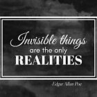 """""""Invisible things are the only realities"""" -Edgar Allan Poe (Black Version) by Sonof-Deair"""