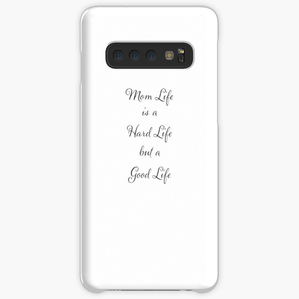 Mother Funny Design - Mom Life Is A Hard Life But A Good Life | Case & Skin  for Samsung Galaxy