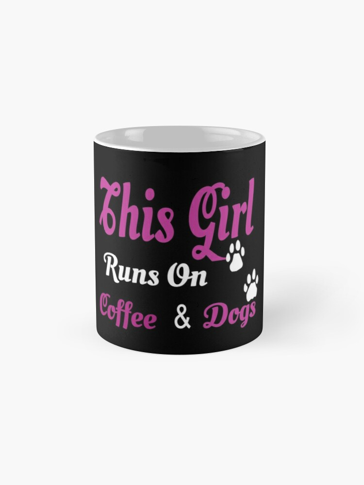 'This Girl Runs On Coffee & Dogs: Pet Lover T-Shirt' Mug by Dogvills