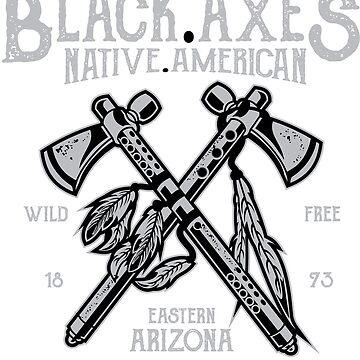 Black Axes Native American Wild & Free Indian Warrior by ThatMerchStore