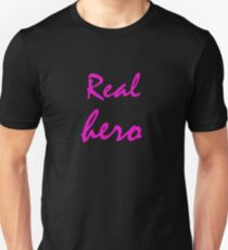 Real hero. T-Shirt