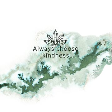 Always Choose Kindness | Green Watercolor by PraiseQuotes