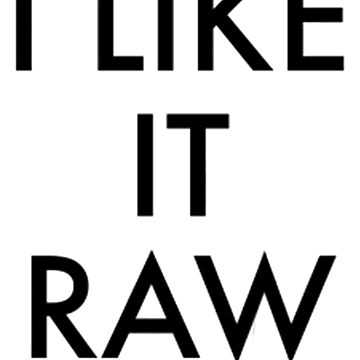 I Like Raw Ol Dirty Bastard by BoringCoShirts