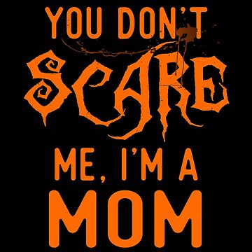 Funny Mom Shirts Halloween Costume Joke Gag Gifts for Mom. by Bronby
