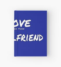 I Love ' Myself More Than' My Girlfriend Hardcover Journal