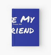 I Love My 'Phone More Than My' Girlfriend Hardcover Journal
