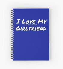 I Love My 'RV More Than My' Girlfriend Spiral Notebook