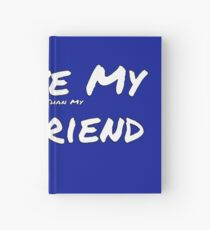 I Love My 'RV More Than My' Girlfriend Hardcover Journal