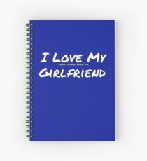I Love My 'Shoes More Than My' Girlfriend Spiral Notebook