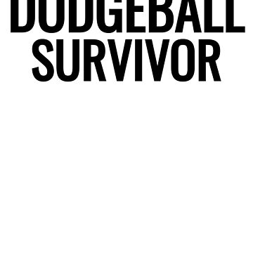 Dodgeball Survivor  by mrkprints