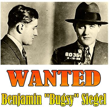 "WANTED: Benjamin ""Bugsy"" Siegel by Chunga"