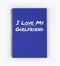 I Love My 'Tools More Than My' Girlfriend Spiral Notebook