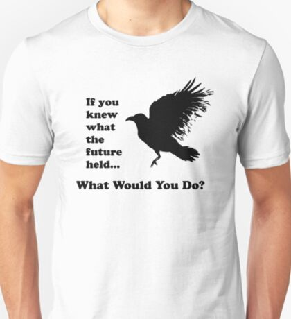 Black Crow - What would you do? T-Shirt