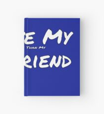 I Love My 'Truck More Than My' Girlfriend Hardcover Journal
