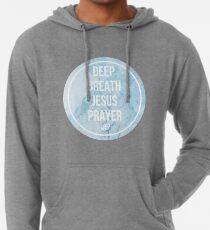 Deep Breath Jesus Prayer Lightweight Hoodie