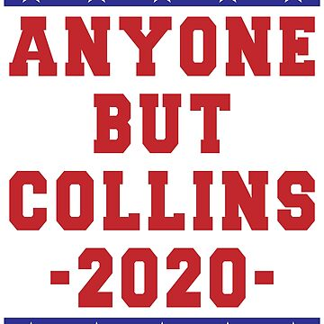 Anyone But Collins 2020 T-shirts by EthosWear