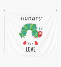 Hungry For Love - Fun Hungry For Love Shirt - Love Tee - Love t-shirt - Single Shirt - Fun Love - Happy Gift Ideas Wall Tapestry