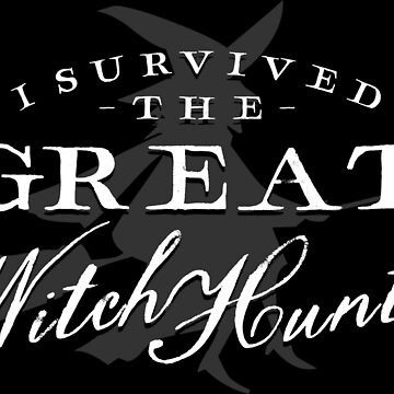 I Survived the Great Witch Hunts by khaosid