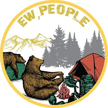 I Hate People I eat People Ew People - funny hiking bear camping Tshirt by Jermoumi