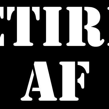 Retired AF by esskay