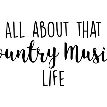 All about that Country Music Life by doodle189