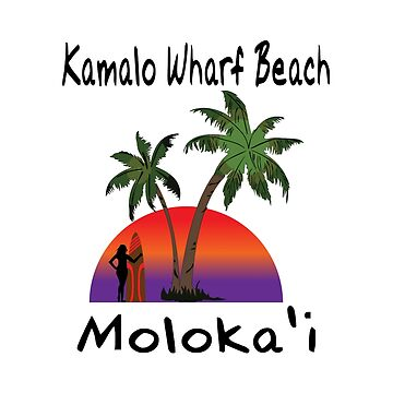 Kamalo Wharf Beach Moloka'i by RBBeachDesigns