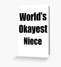 Worlds Okayest Niece Funny Gift Idea For Gag Greeting Card