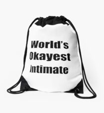 Worlds Okayest Intimate Funny Gift Idea For Gag Drawstring Bag