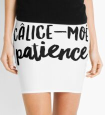 Calice-moi Patience Quebec Swear In French Funny Gift Mini Skirt