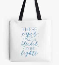 """Greatest Showman,  From Now on """"These Eyes Will Not Be Blinded by the lights"""" blue watercolour Tote Bag"""