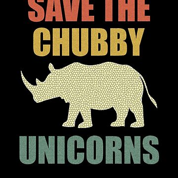 Save The Chubby Unicorns T-Shirt Vintage Retro by SamDesigner