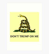 Don't Trump On Me (classic) Art Print