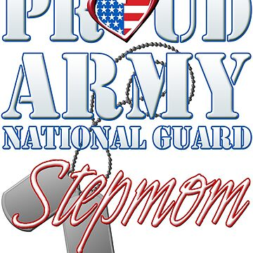 Proud Army National Guard Stepmom, USA Military Armed Forces, Patriotic American Flag, Patriotism Red, White, Blue Design  by magiktees
