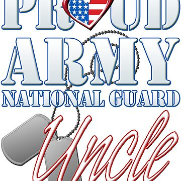Proud Army National Guard Uncle, USA Military Armed Forces, Patriotic American Flag, Patriotism Red, White, Blue Design  by magiktees
