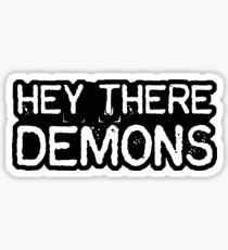 Hey There Demons Sticker