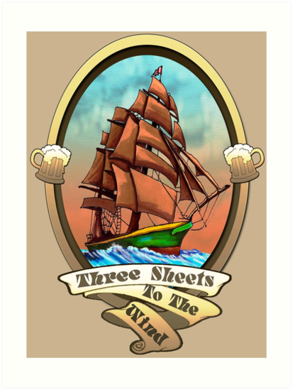 Three Sheets To The Wind (Sailing Ships and Beer) by Brownbag