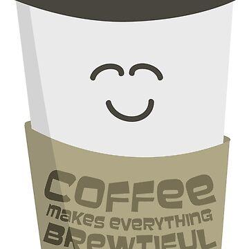 Brewtiful Coffee by robyriker
