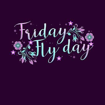 Friday Fly day by Bullish-Bear