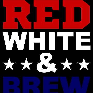 Red White And Brew Beer  by hangene92