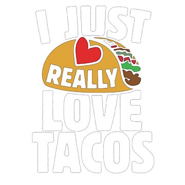 I Just Really Love Tacos by hangene92
