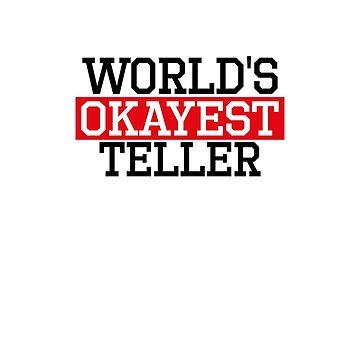 world's okayest Teller, #Teller  by handcraftline