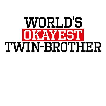 world's okayest twin-brother, #twin-brother  by handcraftline