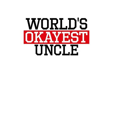 world's okayest uncle, #uncle  by handcraftline