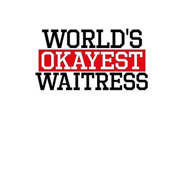 world's okayest Waitress, #Waitress  by handcraftline