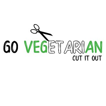 GO VEGETARIAN CUT IT OUT by styleofpop