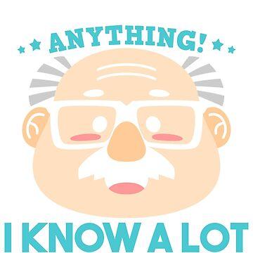 Grandpa Grandfather Funny Cartoon Gift  - Grandpa knows best! by UltimateTWorld