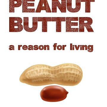 Peanut Butter a reason for living T-Shirt by jamescubitt