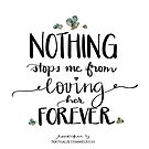 Nothing stops me from loving her forever by Nathalie Himmelrich