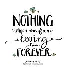 Nothing stops me from loving him forever  by Nathalie Himmelrich