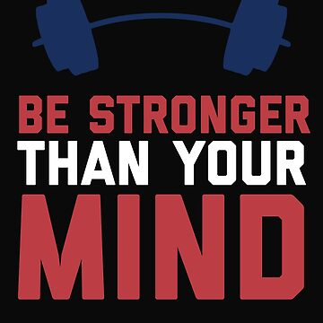 Be Stronger Than Your Mind by 64thMixUp